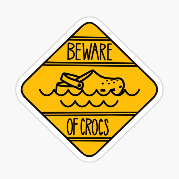 Beware of crocs Sticker