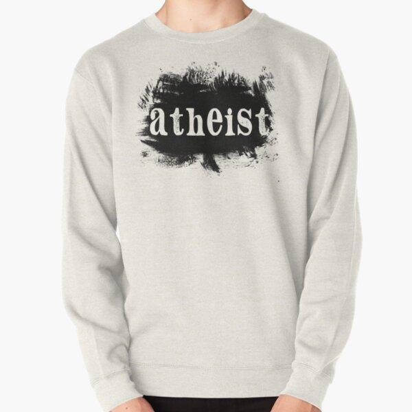 Painted On Atheist Pullover Sweatshirt