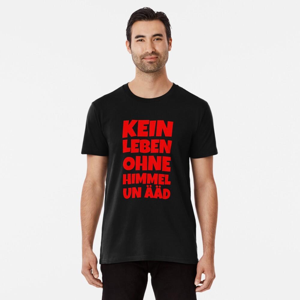 Kein Leben ohne Himmel un Ääd (Rot) Kölscher Spruch Premium T-Shirt