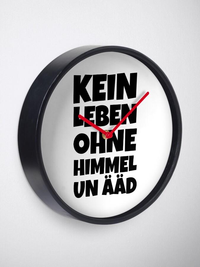 Alternative Ansicht von Kein Leben ohne Himmel un Ääd (Rot) Kölscher Spruch Uhr