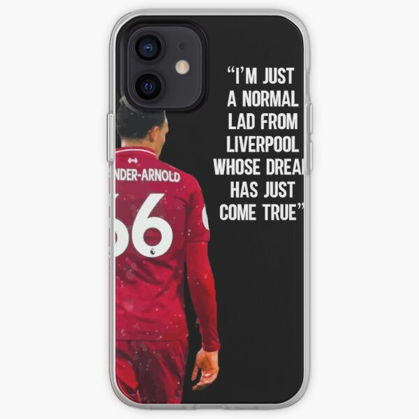 """I'm Just A Normal Lad From Liverpool Whose Dream Has Just Come True"" - Trend Alexander Arnold, Liverpool FC iPhone Soft Case"