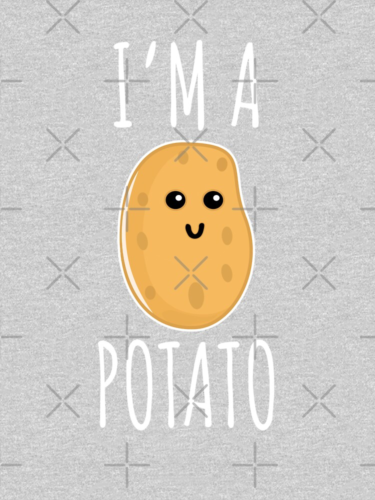 I'm a Potato - Funny Potato gift by Luna-May