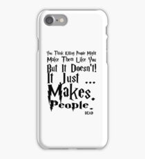 Makes People Dead iPhone Case/Skin