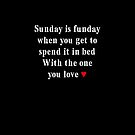 Sunday is funday, spend it in bed by Andy Renard