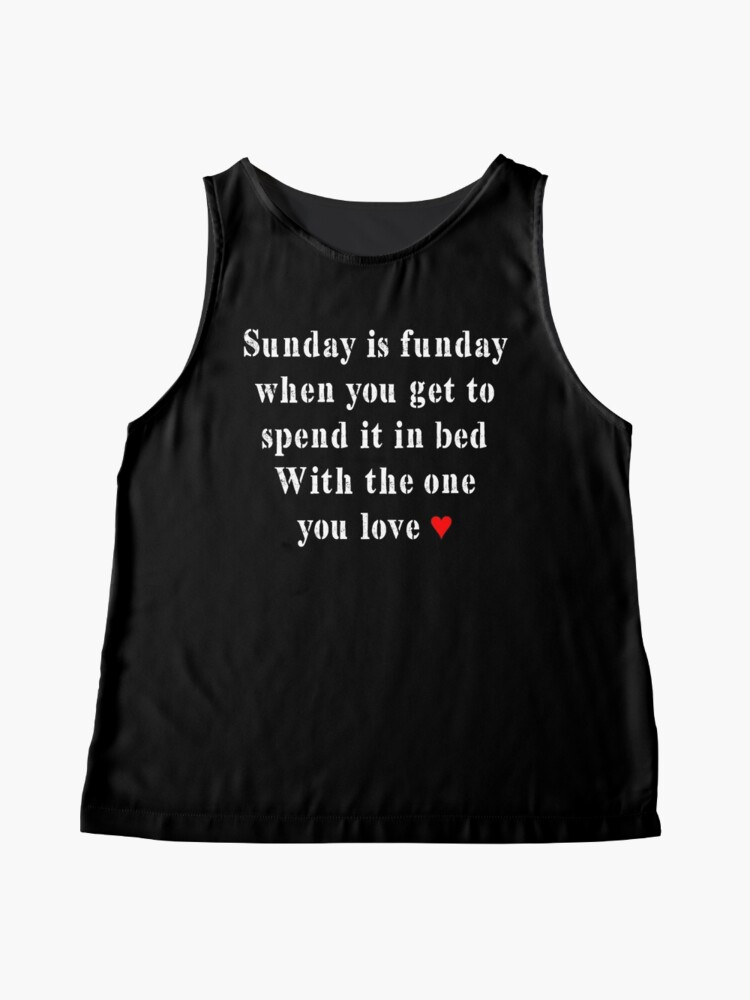 Alternate view of Sunday is funday, spend it in bed Sleeveless Top