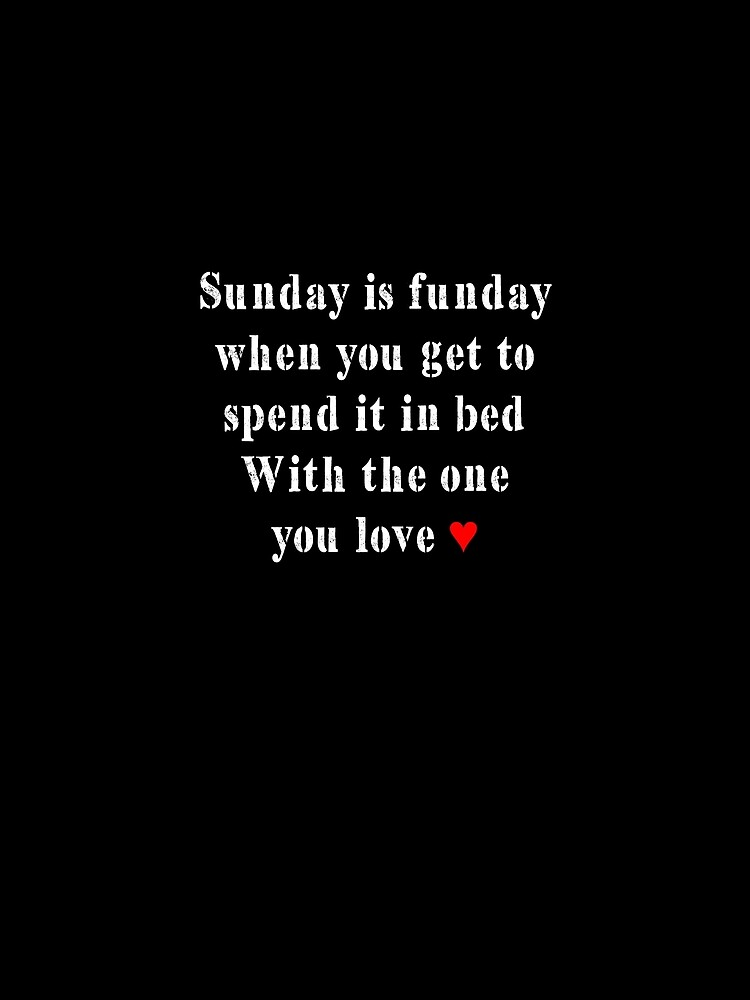 Sunday is funday, spend it in bed by andyrenard