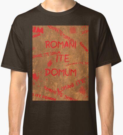 Romans Go Home! Classic T-Shirt
