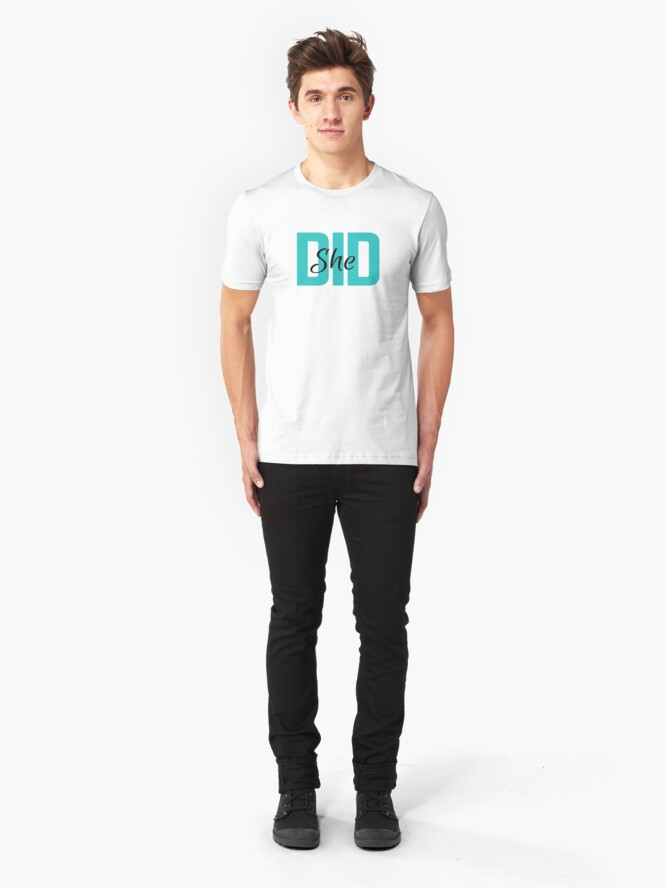 Alternate view of She did Slim Fit T-Shirt