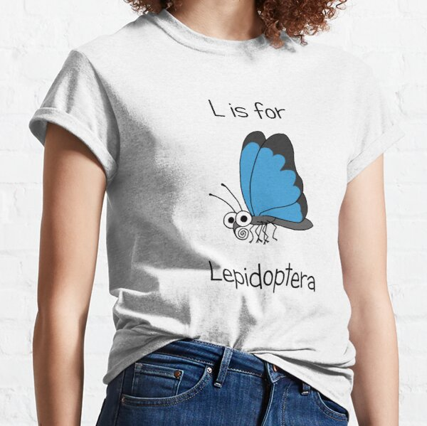 L is for Lepidoptera Classic T-Shirt