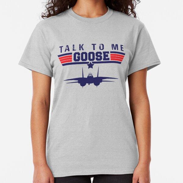 Top Gun TALK TO ME GOOSE Classic T-Shirt
