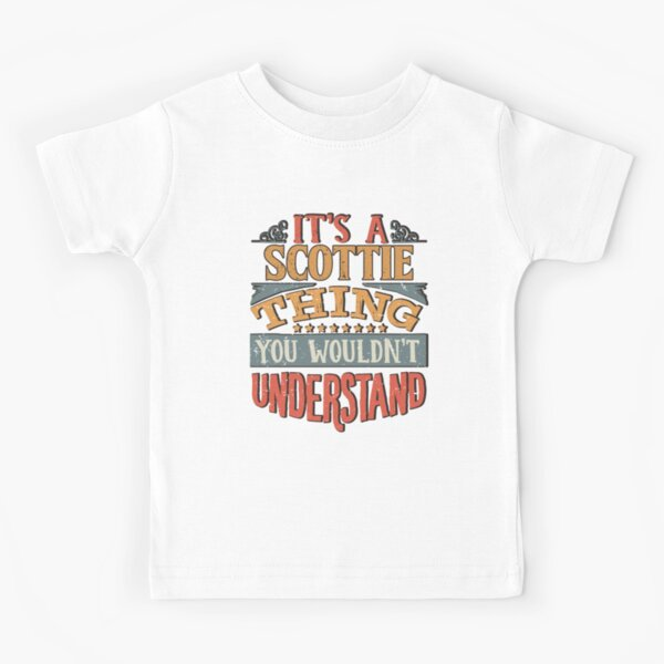 Scottie Name -  Its A Scottie Thing You Wouldnt Understand - Gift For Scottie Kids T-Shirt
