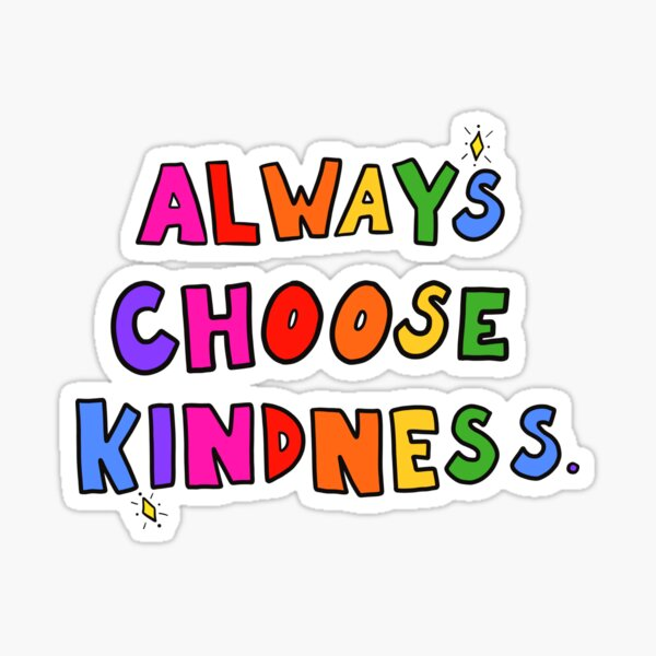 Always Choose Kindness Sticker
