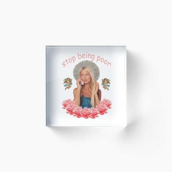 Paris Hilton 'Stop Being Poor' Acrylic Block