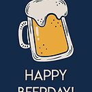 Happy Beerday! by fashprints