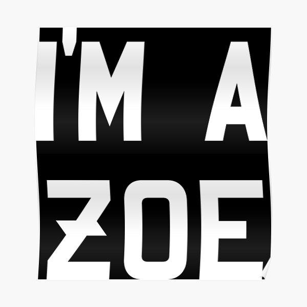 I'm a Zoe - White Poster