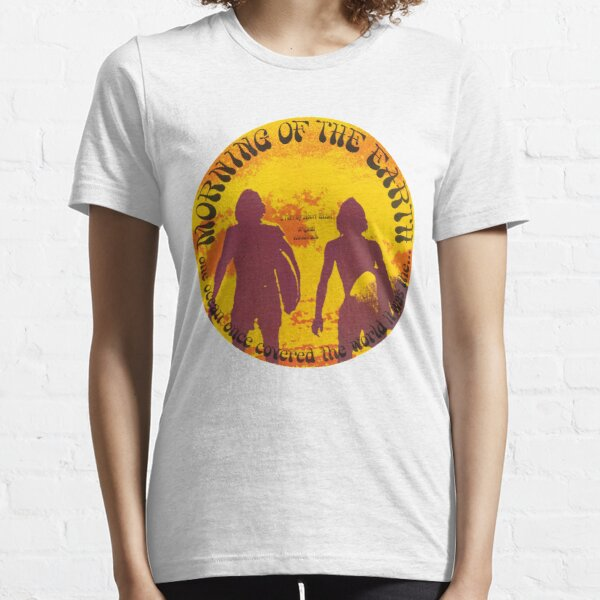 Morning of the Earth Essential T-Shirt