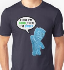 First I'm Sour, Then I'm Sweet Quote Unisex T-Shirt
