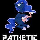 """PATHETIC"" - Princess Luna  by Raspberry Studios"