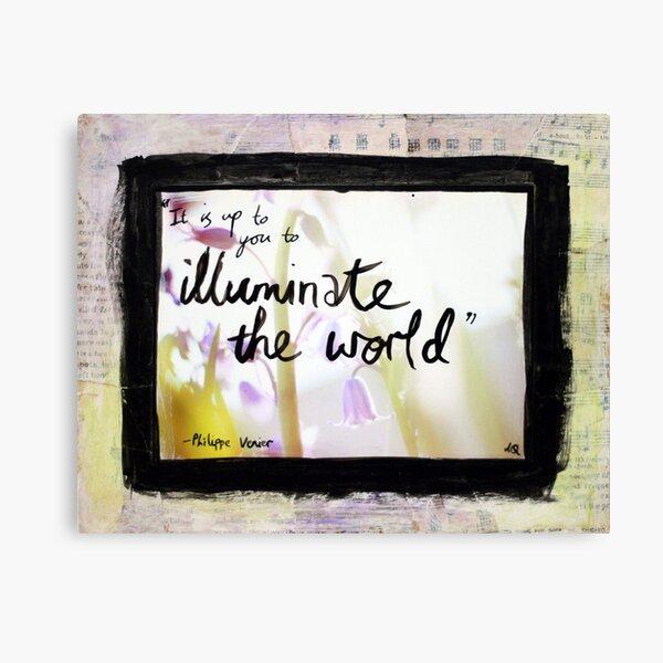 Illuminate the World Canvas Print
