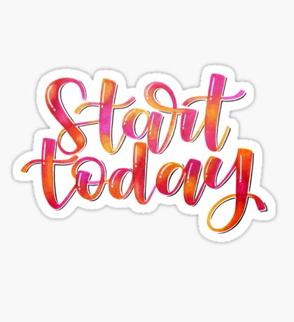 Start Today - Positive Quote Sticker