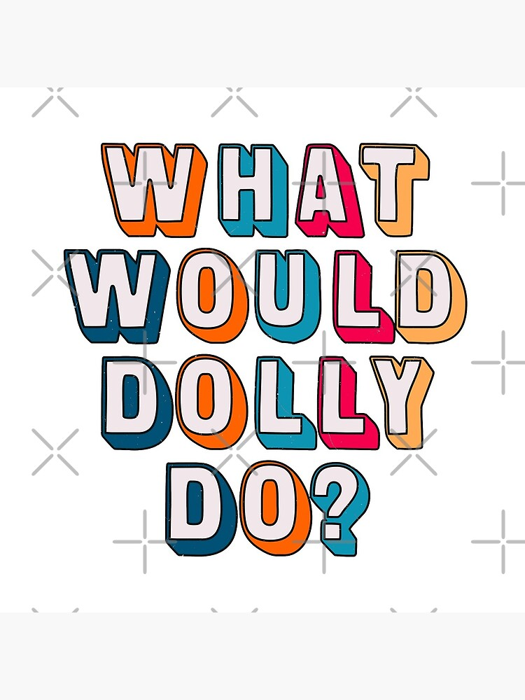 What would Dolly do ? by C4Dart