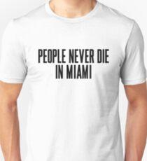 People Never Die In Miami Unisex T-Shirt