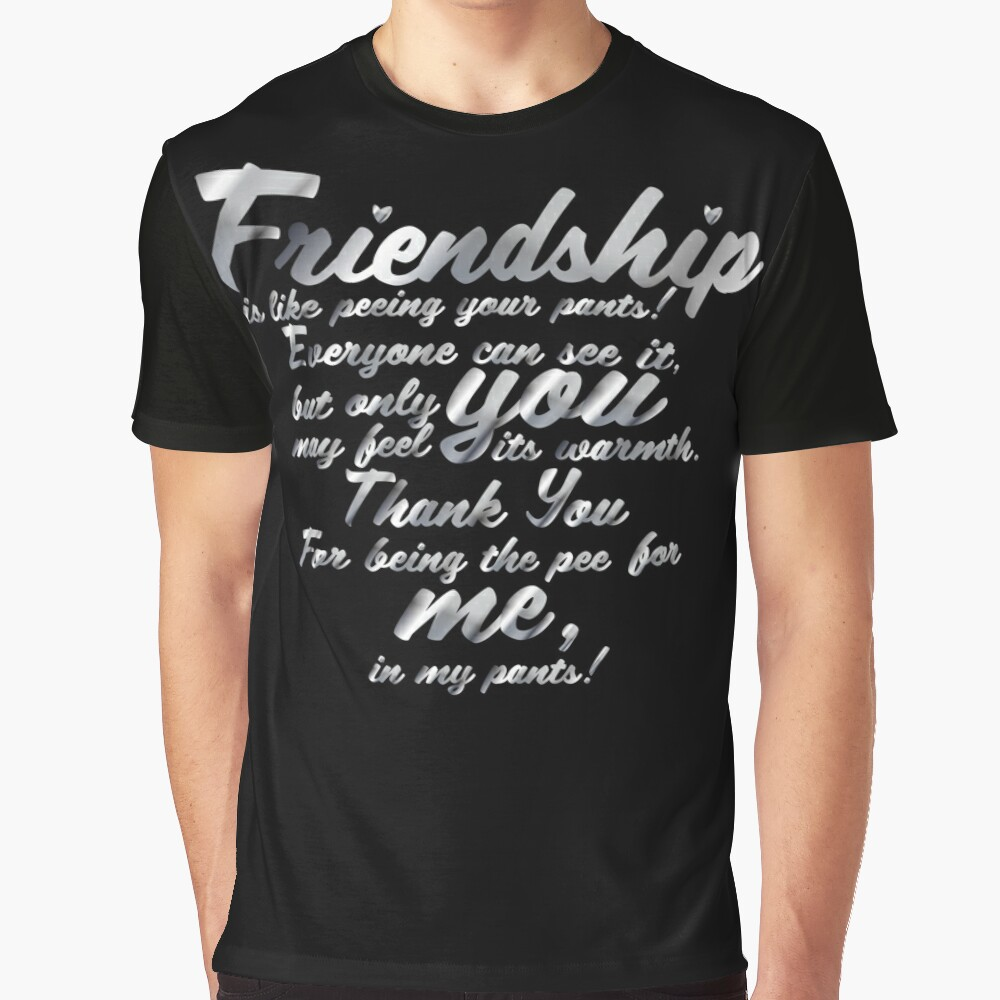 Copy of Friendship_quote_in_metal Graphic T-Shirt