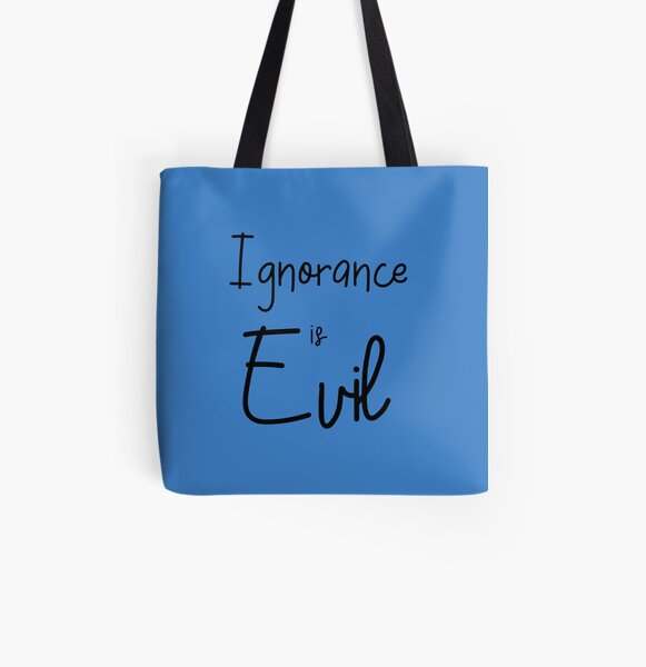 Ignorance is EVIL iii All Over Print Tote Bag