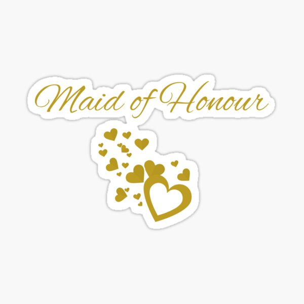 Maid of honour Sticker