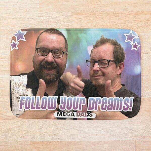 Follow Your Dreams! Bath Mat