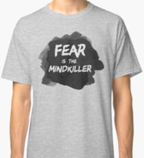 Fear is the Mindkiller Classic T-Shirt
