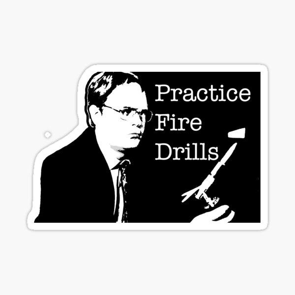 Dwight Practice Fire Drills Sticker