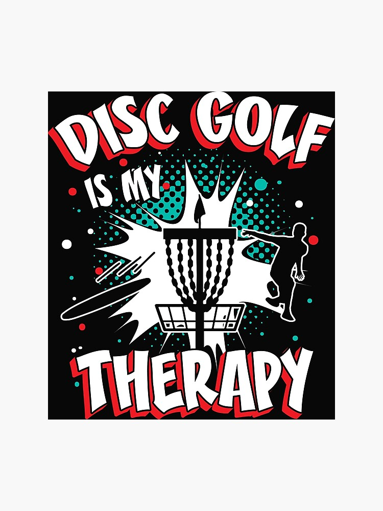 Disc Golf Therapy - Best Cool Funny Disc Golfer Player Team Quotes Gifts |  Photographic Print
