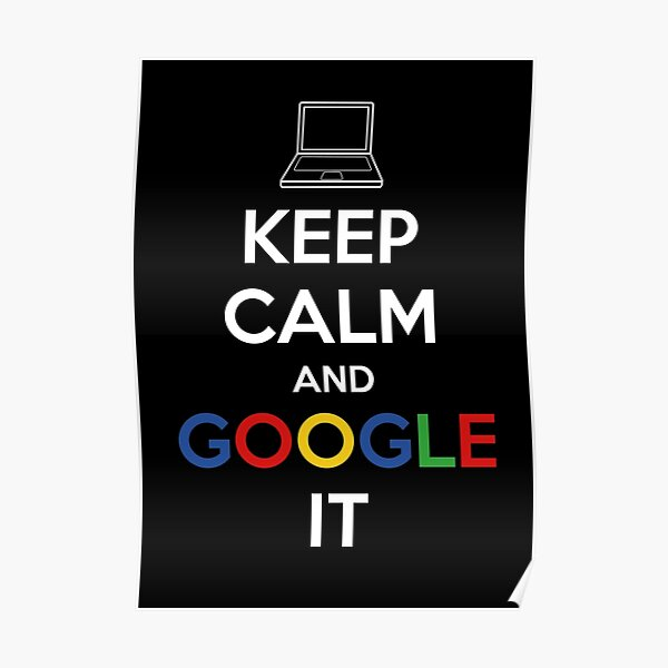 Keep Calm and Google It Poster
