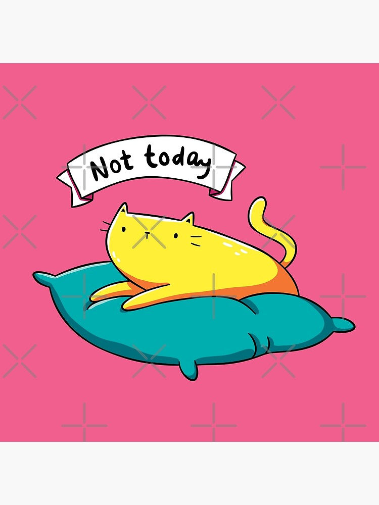 Not Today Cat by LydiaLyd