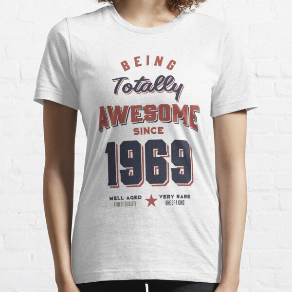 Born in 1969 Birthday Essential T-Shirt