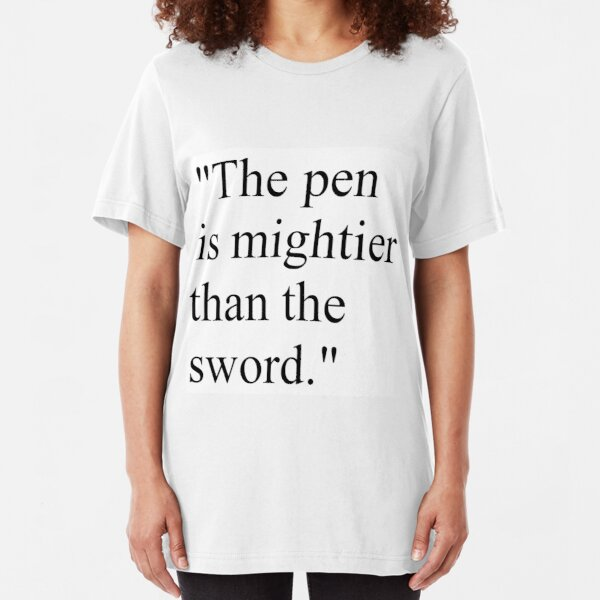 Proverb: The pen is mightier than the sword. #Proverb #pen #mightier #sword. Пословица: Перо сильнее меча Slim Fit T-Shirt