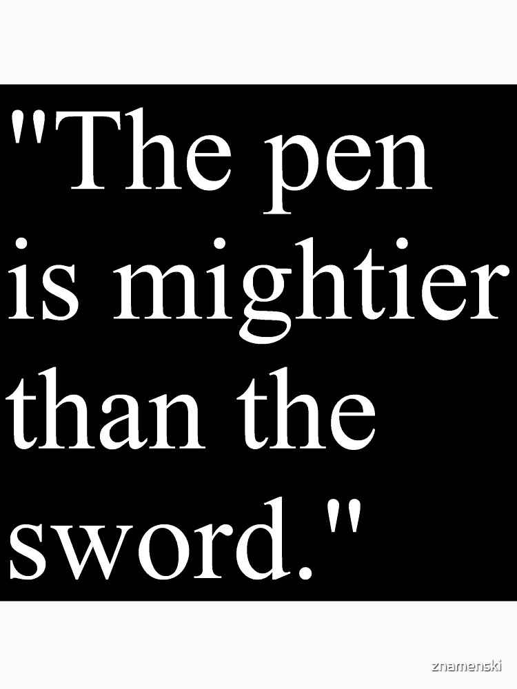 Proverb: The pen is mightier than the sword. #Proverb #pen #mightier #sword. Пословица: Перо сильнее меча by znamenski