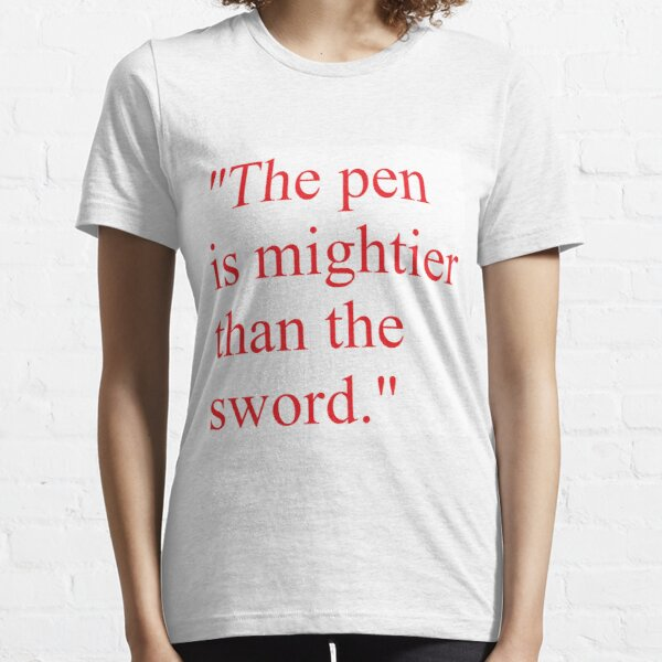 Proverb: The pen is mightier than the sword. #Proverb #pen #mightier #sword. Пословица: Перо сильнее меча Essential T-Shirt
