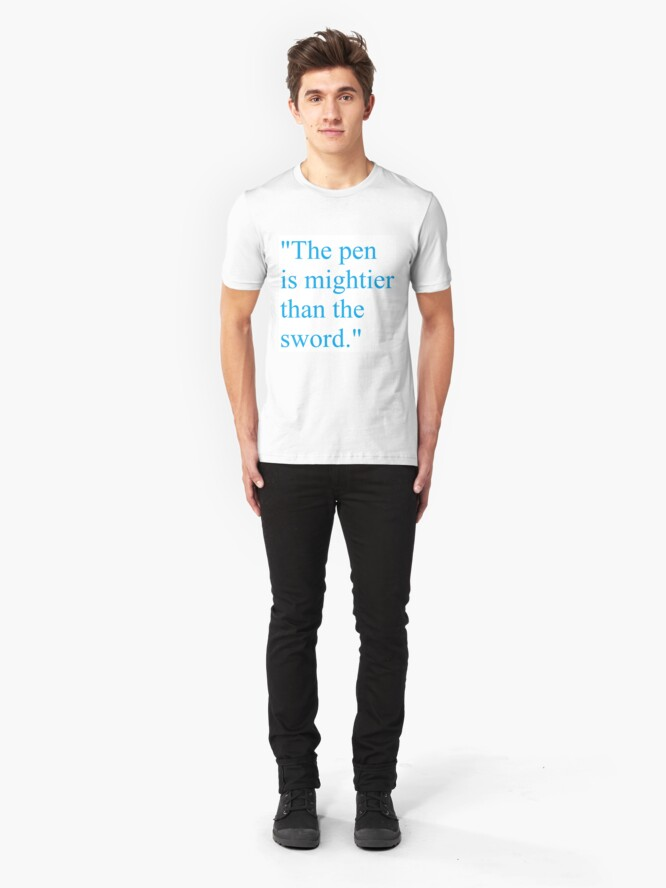 Alternate view of Proverb: The pen is mightier than the sword. #Proverb #pen #mightier #sword. Пословица: Перо сильнее меча Slim Fit T-Shirt