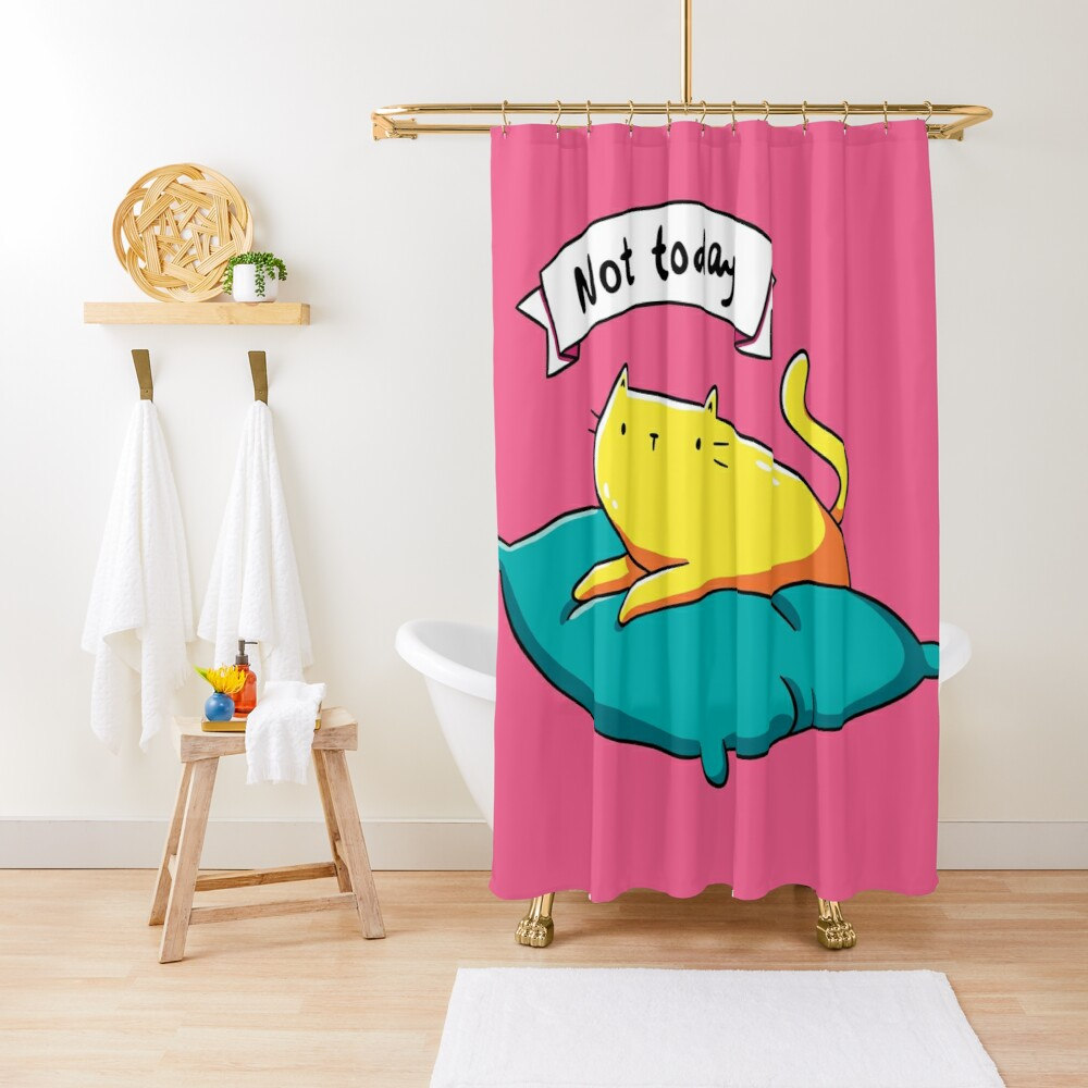 Not Today Cat Shower Curtain