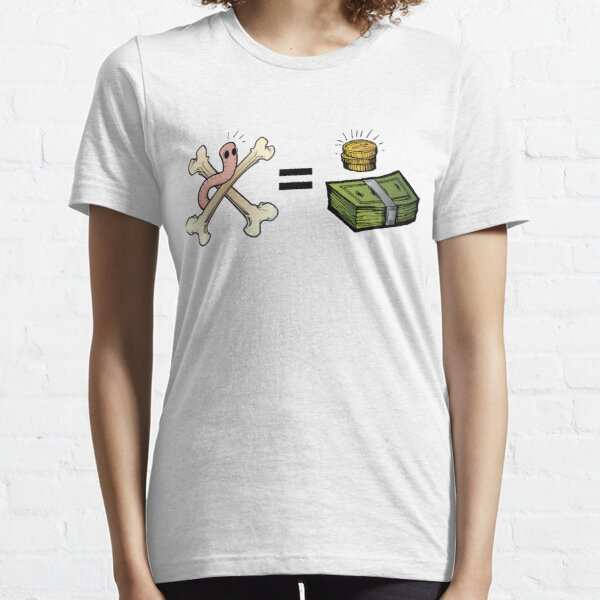 The bones are their money...and so are their worms! Essential T-Shirt