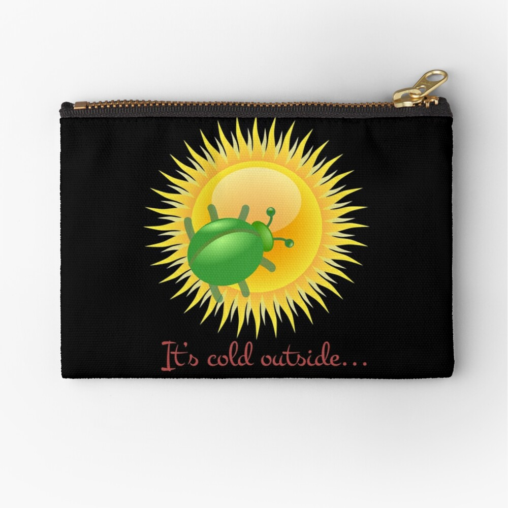 Star Bug - Where there's no kind of atmosphere! Zipper Pouch