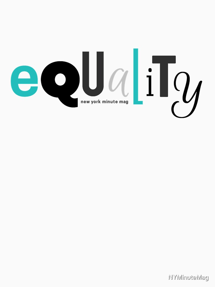 Equality by NYMinuteMag