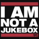 I AM NOT A JUKEBOX! by PELUSSJE Sidechain Massacre