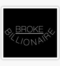 Broke Billionaire Sticker