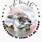 Cute Llama with Bubblegum Just Breathe  by IconicTee