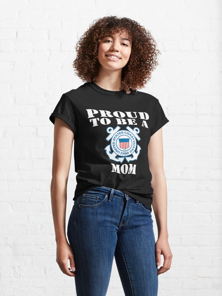 Alternate view of Proud To Be A Coast Guard Mom Classic T-Shirt
