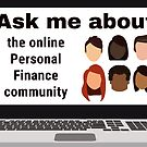 Ask Me About The Personal Finance Community by AirmanMildollar