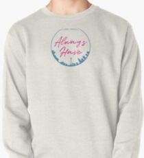 Always Seattle Pullover Sweatshirt
